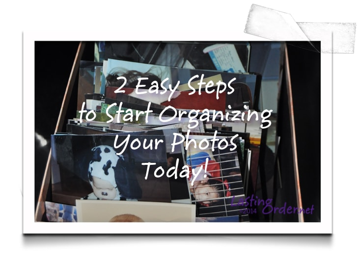 2 Easy Steps to Start Organizing Photos TODAY!