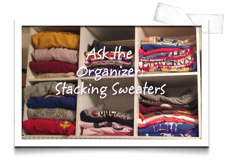 Ask the Organizer: How do I keep stacks of sweaters from falling over?