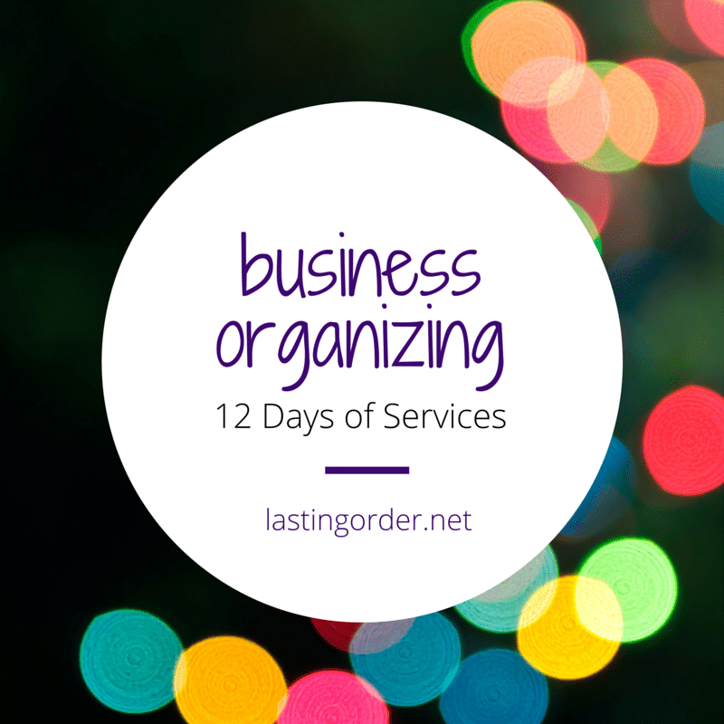 12 Days of Services  – Day 10: Business Organizing