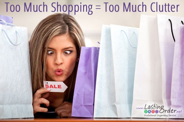 Too Much Shopping = Too Much Clutter?