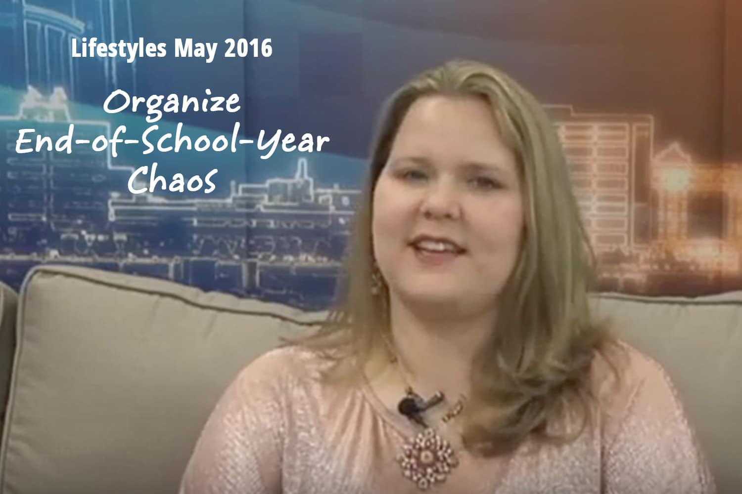 Lifestyles May 2016: Organize End-of-School-Year Chaos